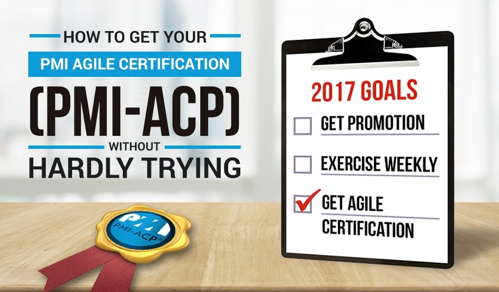 Get Your PMI-ACP Certification Without Hardly Trying | Vitality Chicago
