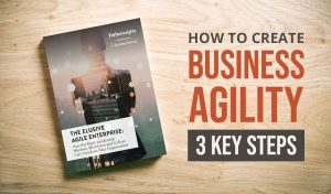 Achieving Business Agility A Forbes Insights Report
