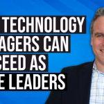 How Technology Managers can Succeed as Agile Leaders