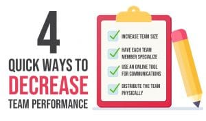 4 Quick Ways to Decrease Team Performance