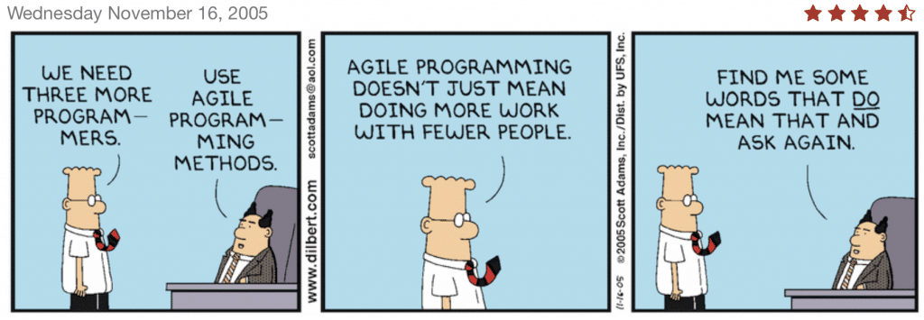 Dilbert agile means do more with less mistakes with agile teams
