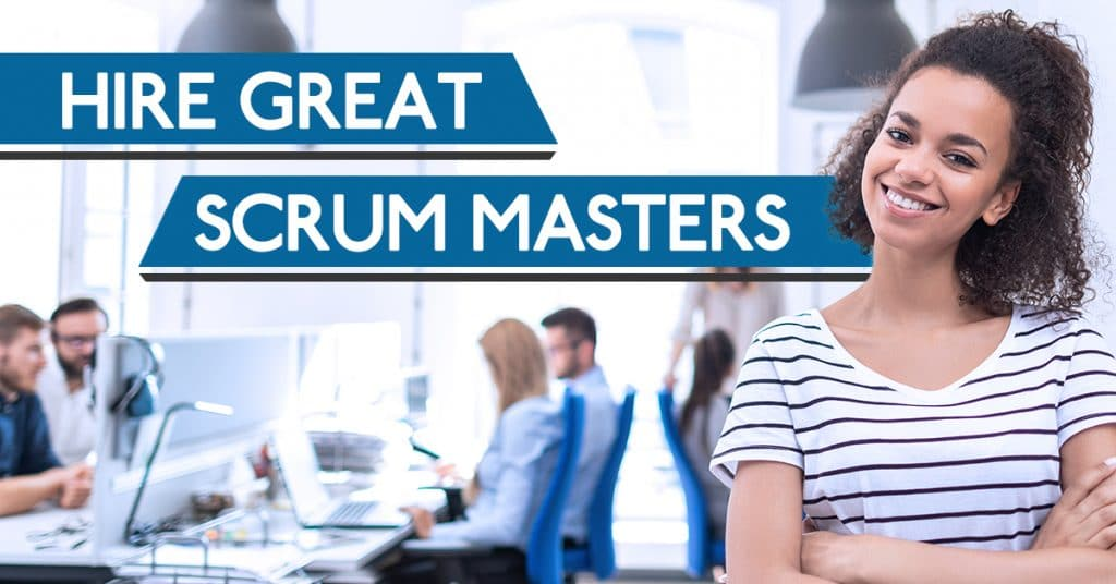 hire great scrum masters