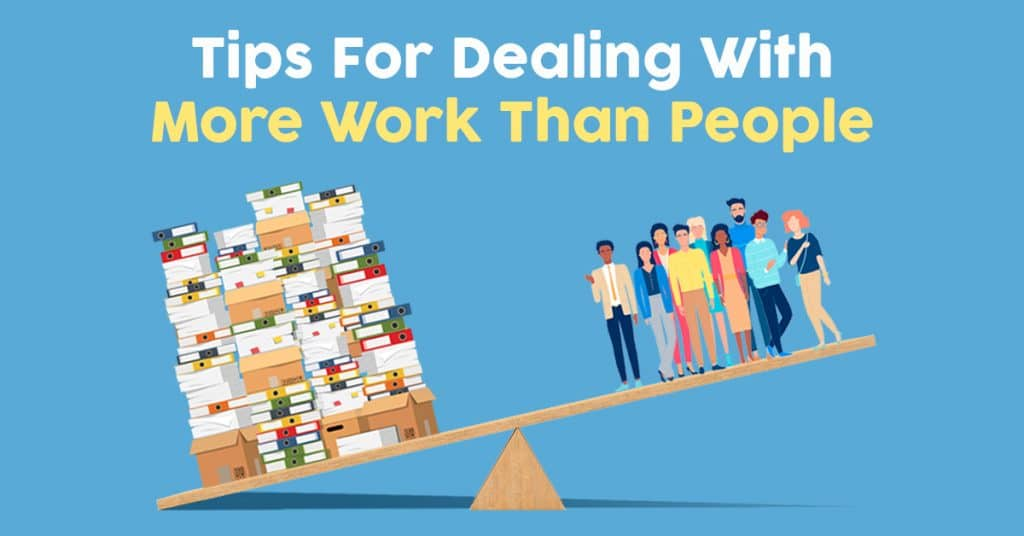 5 Steps to Take when You Have More Work Than Capacity