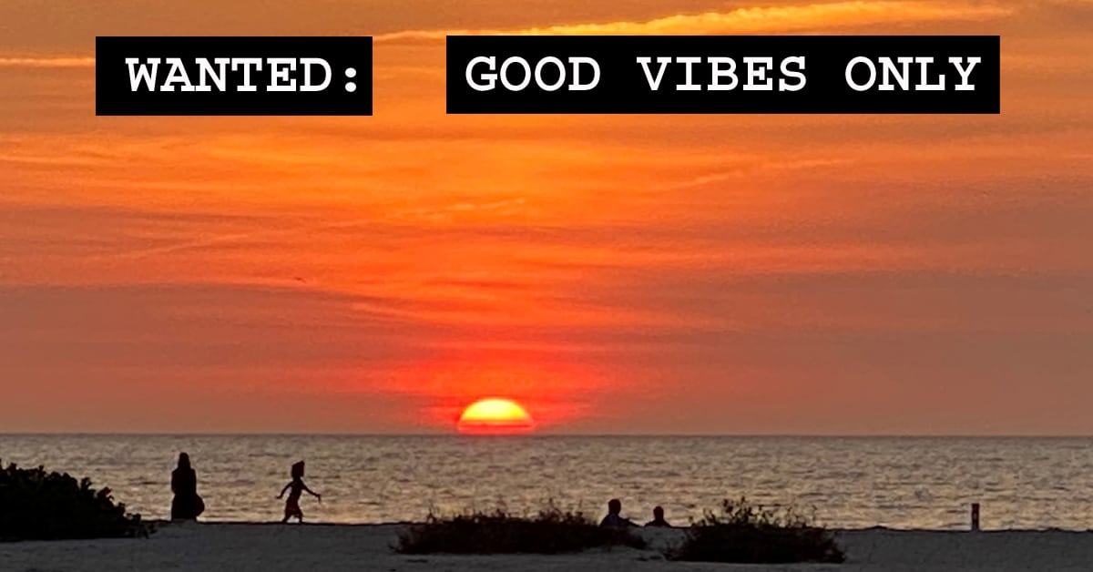 Wanted: Good Vibes Only