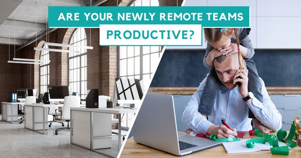 Are Your Remote Teams Productive