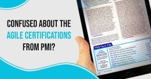 Confused About the PMI Agile Certifications?