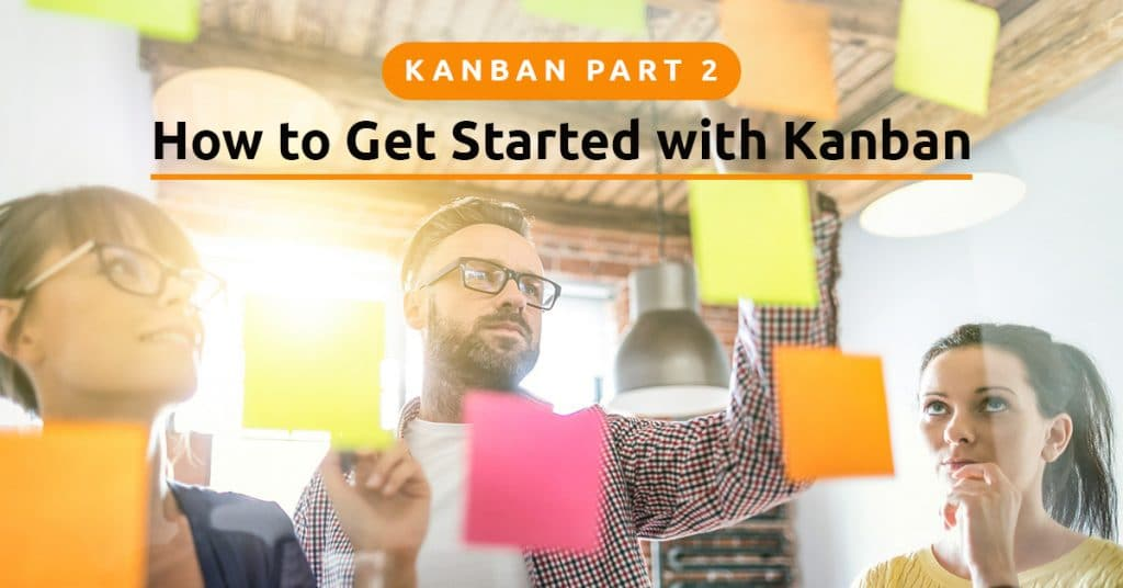 How to Get Started with Kanban
