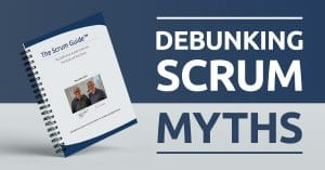 Debunking Popular Scrum Myths