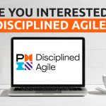 Are You Interested in Disciplined Agile?