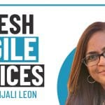 Fresh Agile Voices – Episode 1 – Anjali Leon