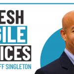 Fresh Agile Voices – Episode 5 – Jeff Singleton