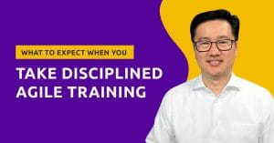 What to Expect When You Take Disciplined Agile Training 2