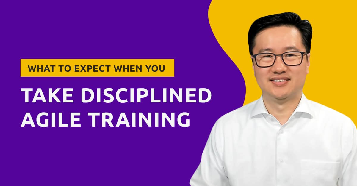 What to Expect When You Take Disciplined Agile Training