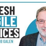 Fresh Agile Voices – Episode 6 – Bob Galen